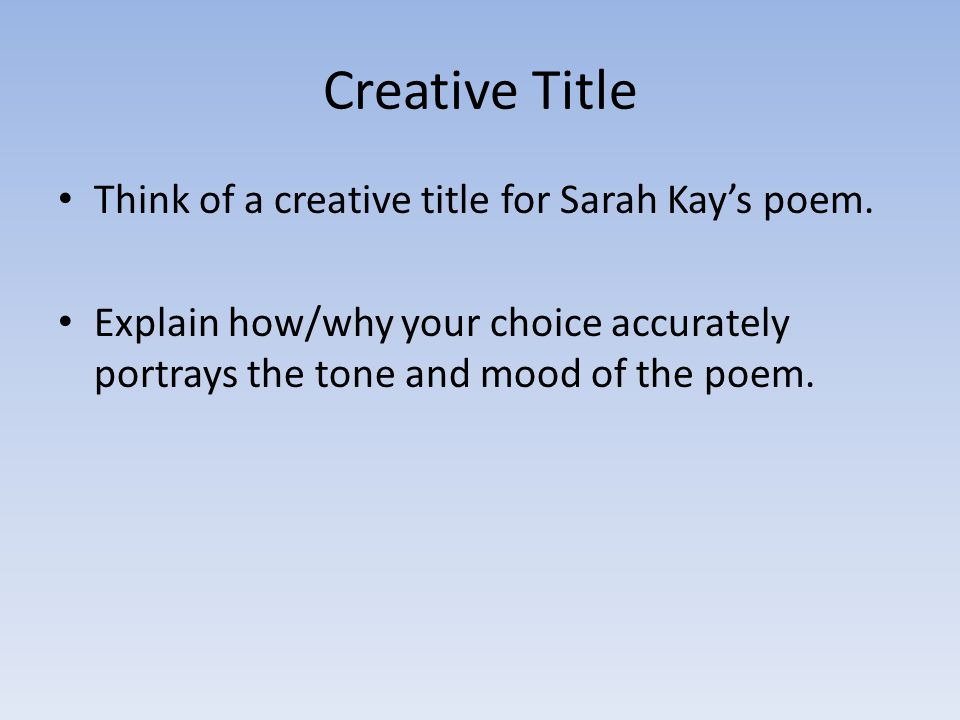 Creative Title Think of a creative title for Sarah Kay's poem.