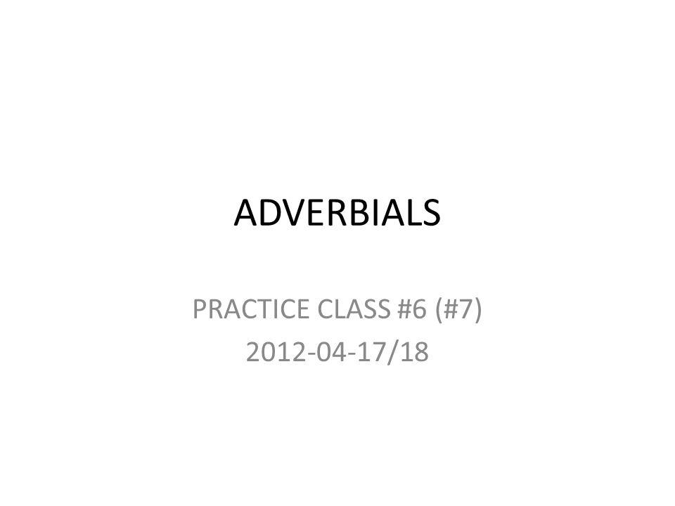 PRACTICE CLASS #6 (#7) 2012-04-17/18