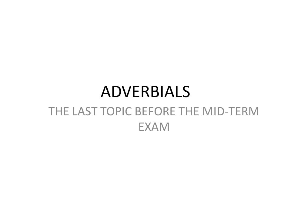 THE LAST TOPIC BEFORE THE MID-TERM EXAM