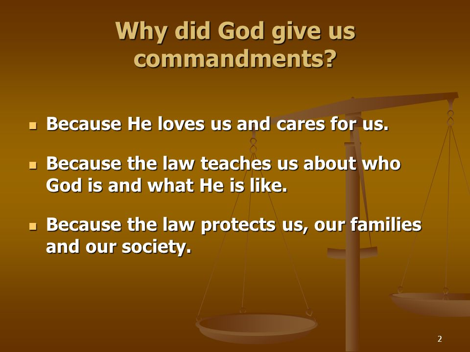 Why did God give us commandments