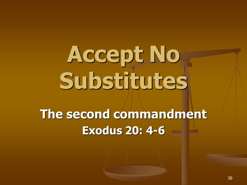 The second commandment Exodus 20: 4-6