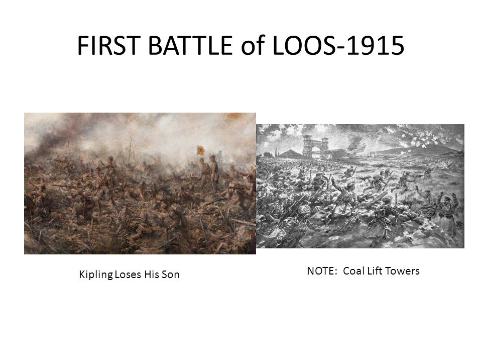 FIRST BATTLE of LOOS-1915 NOTE: Coal Lift Towers Kipling Loses His Son