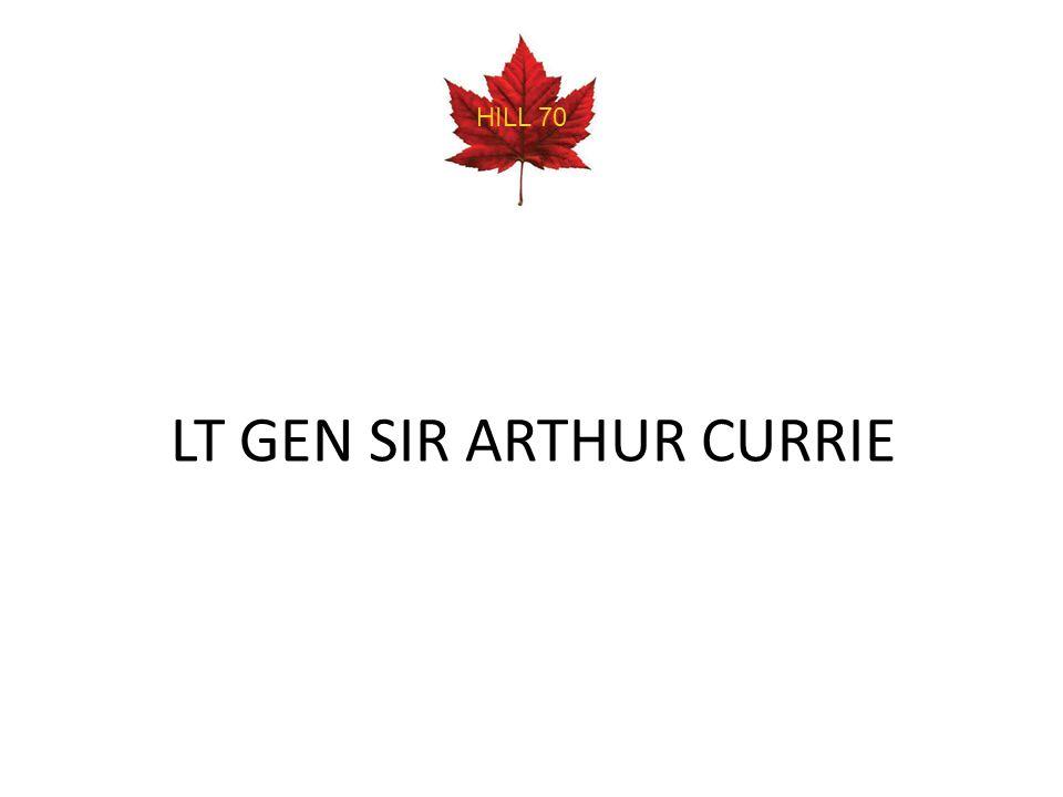 LT GEN SIR ARTHUR CURRIE