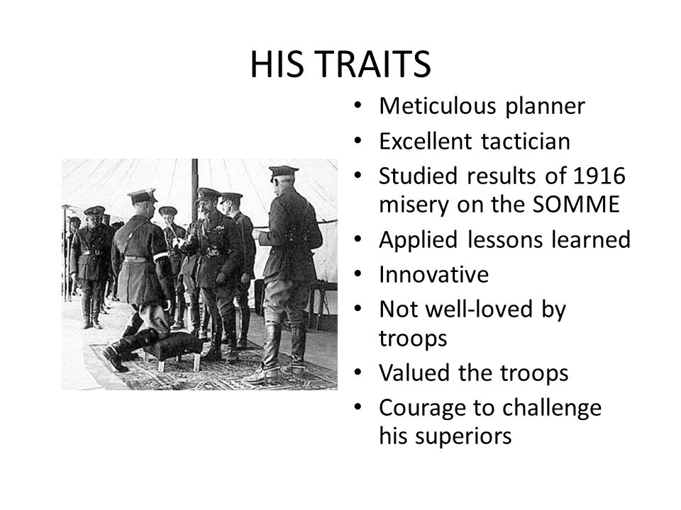 HIS TRAITS Meticulous planner Excellent tactician