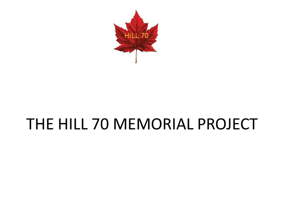 THE HILL 70 MEMORIAL PROJECT