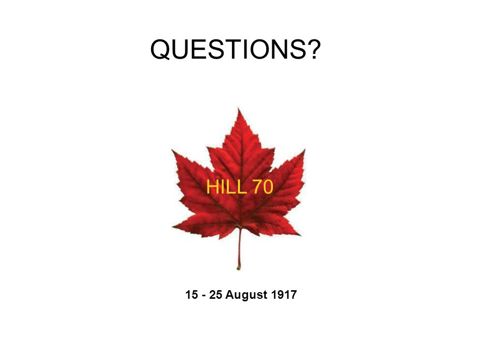 QUESTIONS HILL 70 15 - 25 August 1917
