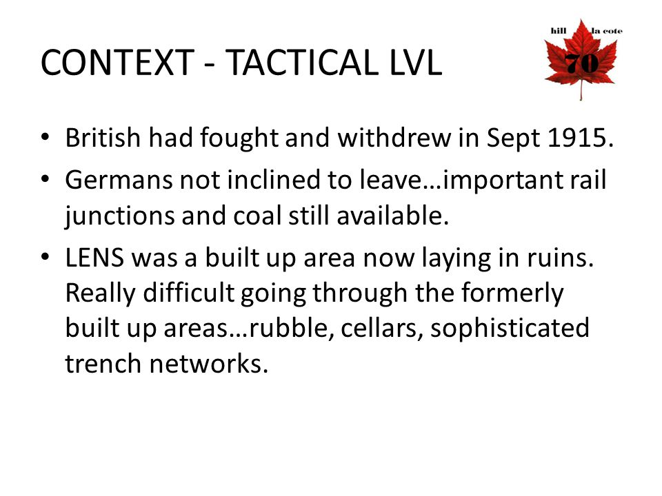 CONTEXT - TACTICAL LVL British had fought and withdrew in Sept 1915.