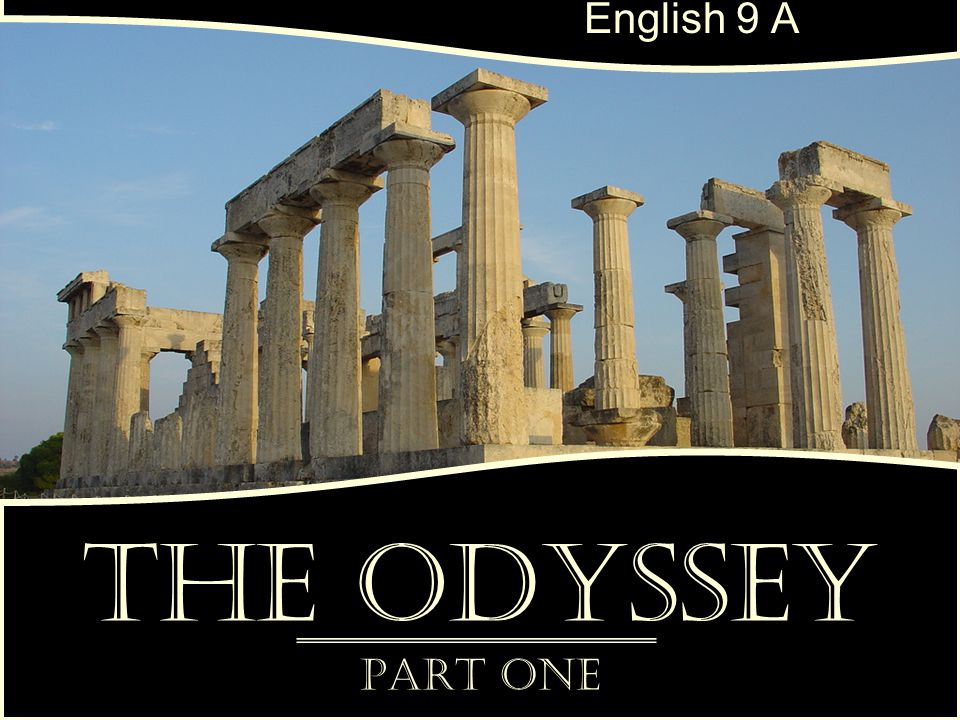 English 9 A The Odyssey Part One