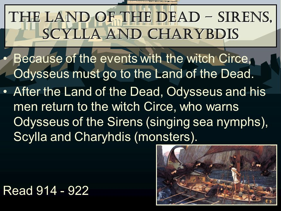 The Land of the Dead – Sirens, Scylla and Charybdis