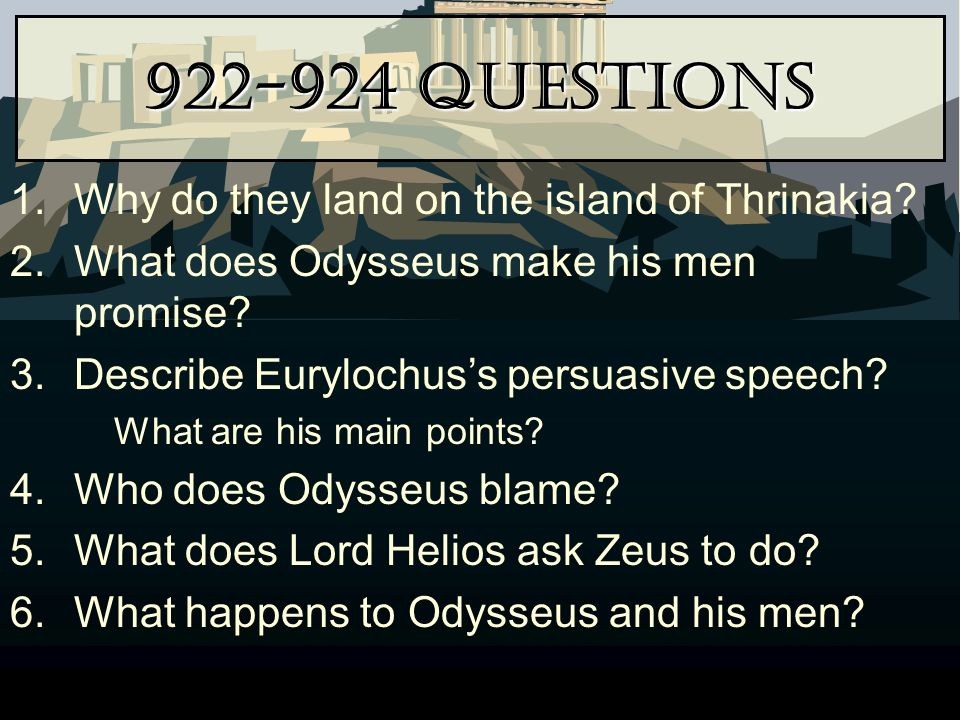 922-924 Questions Why do they land on the island of Thrinakia