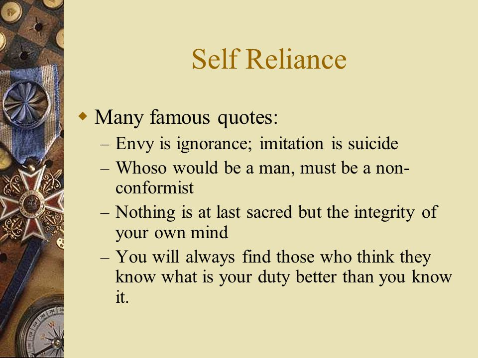 Self Reliance Many famous quotes: