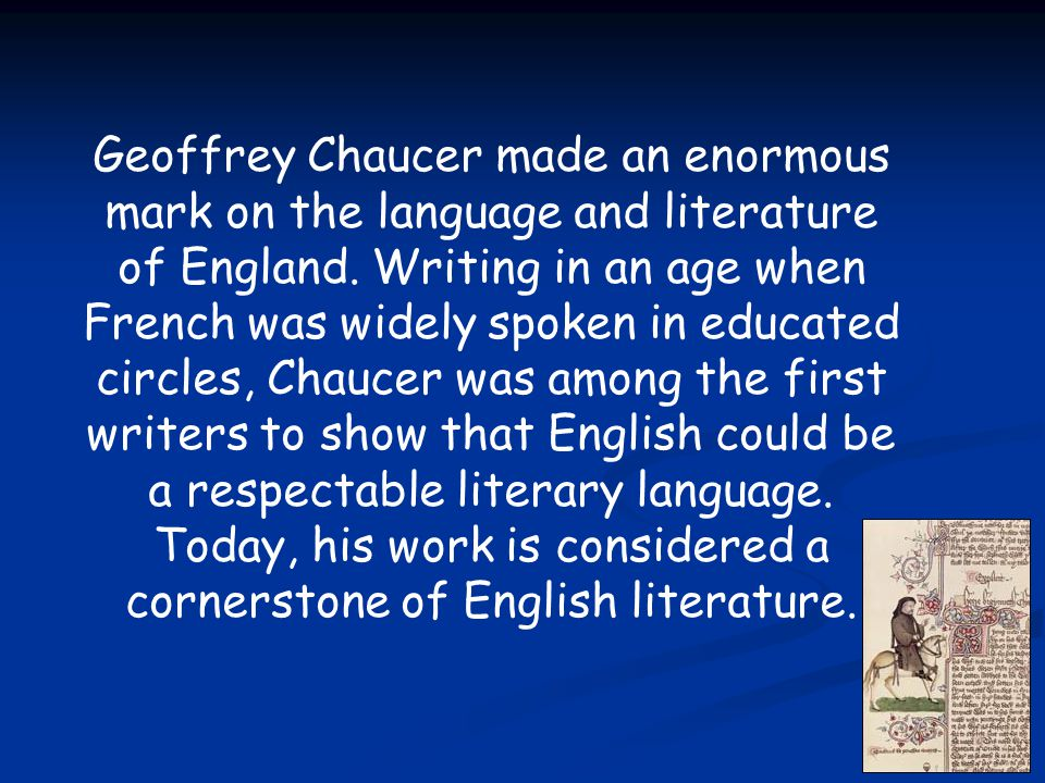 Geoffrey Chaucer made an enormous