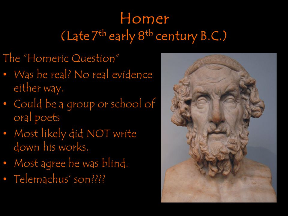 Homer (Late 7th early 8th century B.C.)