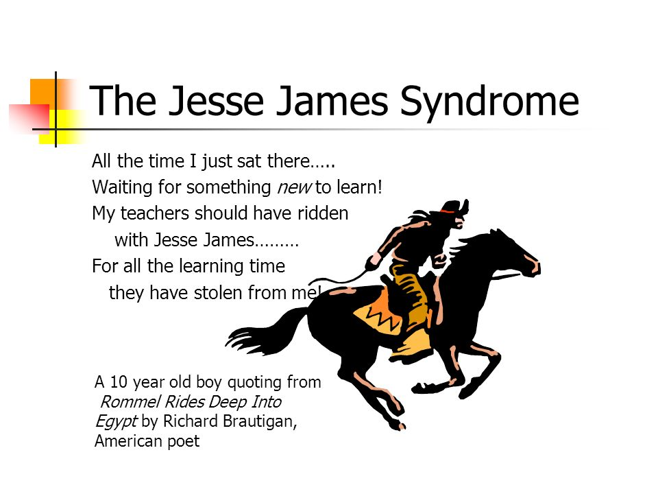 The Jesse James Syndrome