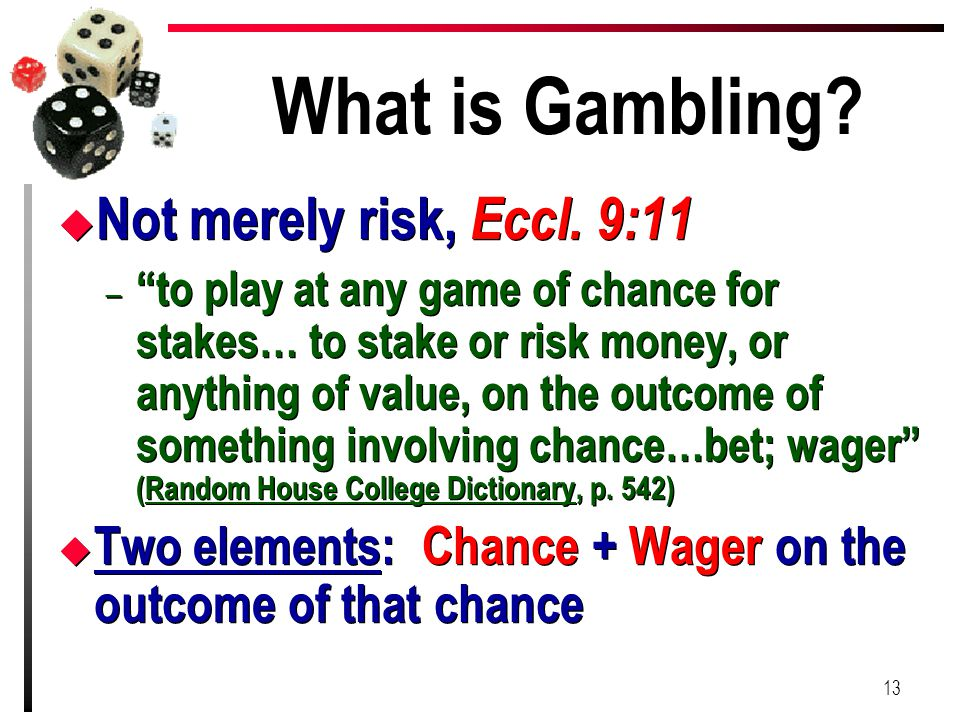 What is Gambling Not merely risk, Eccl. 9:11