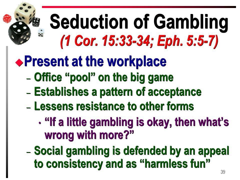 Seduction of Gambling (1 Cor. 15:33-34; Eph. 5:5-7)