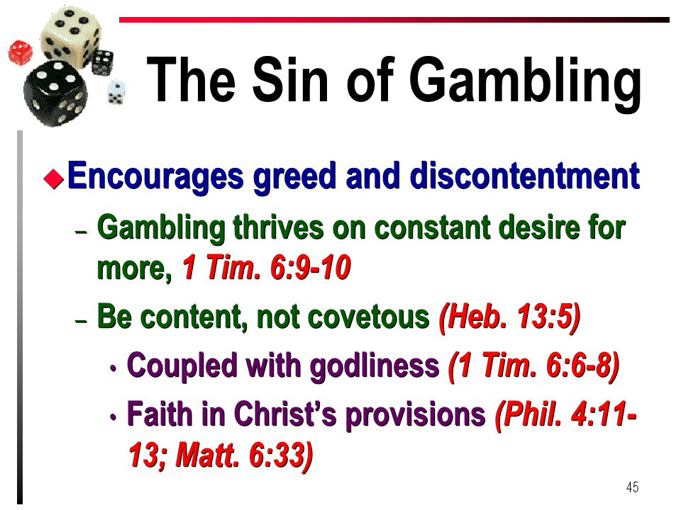 The Sin of Gambling Encourages greed and discontentment