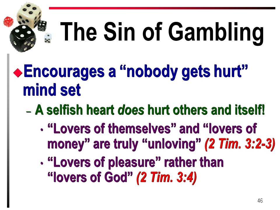 The Sin of Gambling Encourages a nobody gets hurt mind set