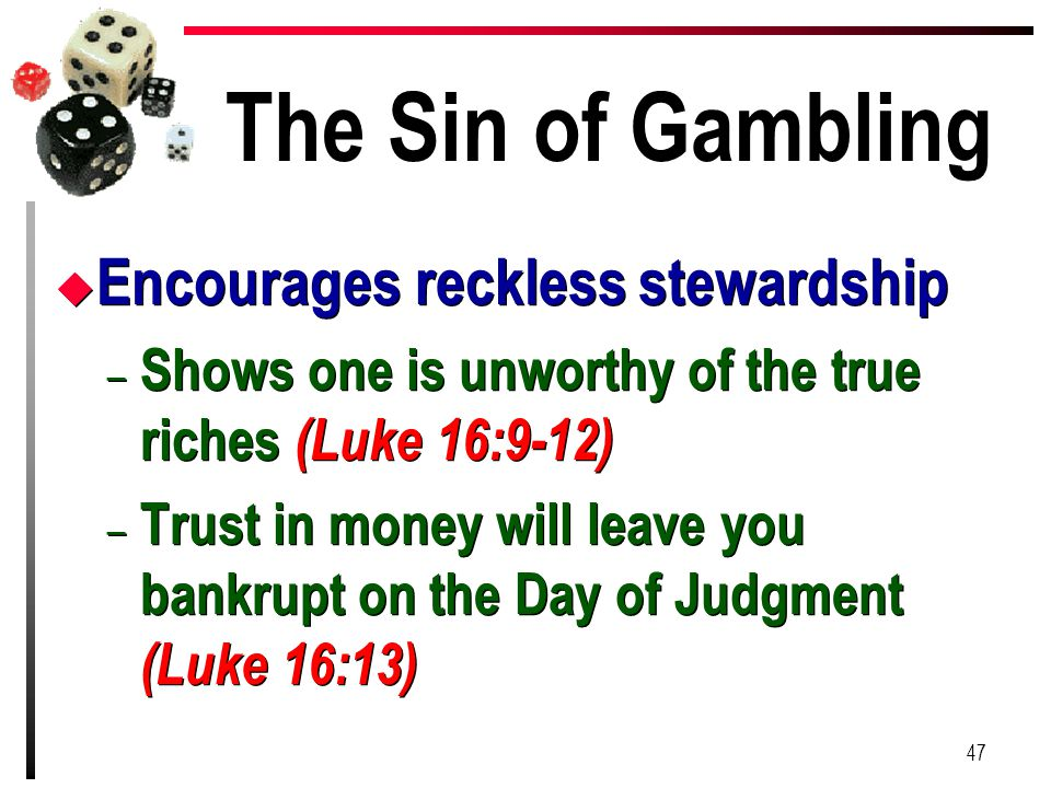 The Sin of Gambling Encourages reckless stewardship