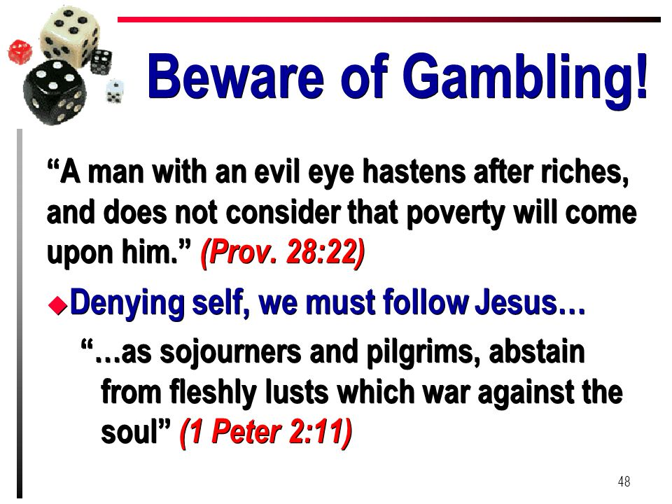 Beware of Gambling! Denying self, we must follow Jesus…