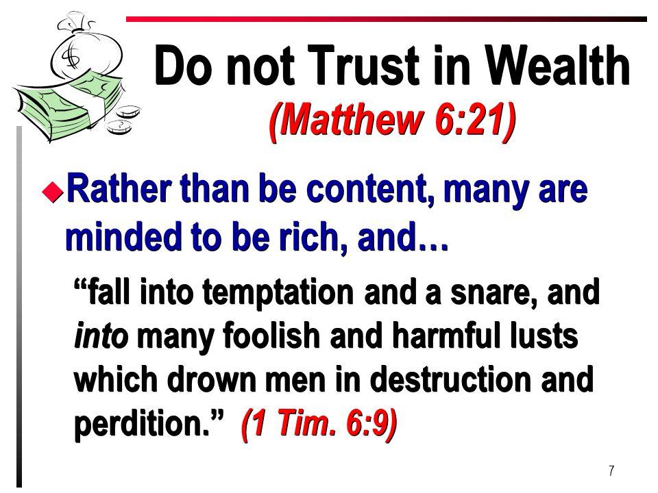 Do not Trust in Wealth (Matthew 6:21)