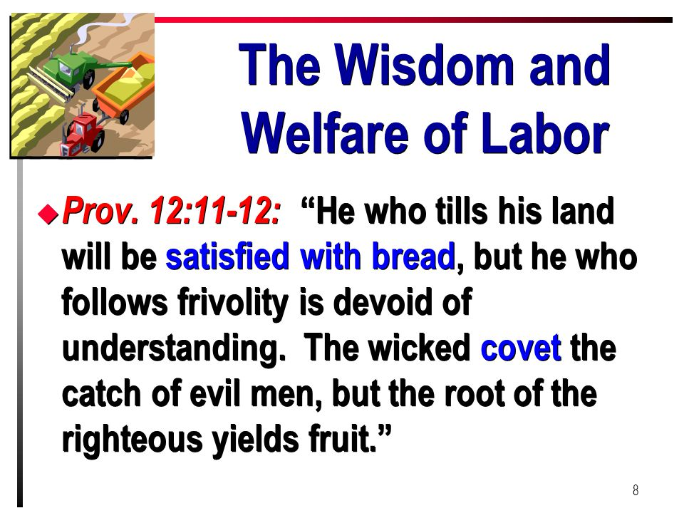 The Wisdom and Welfare of Labor