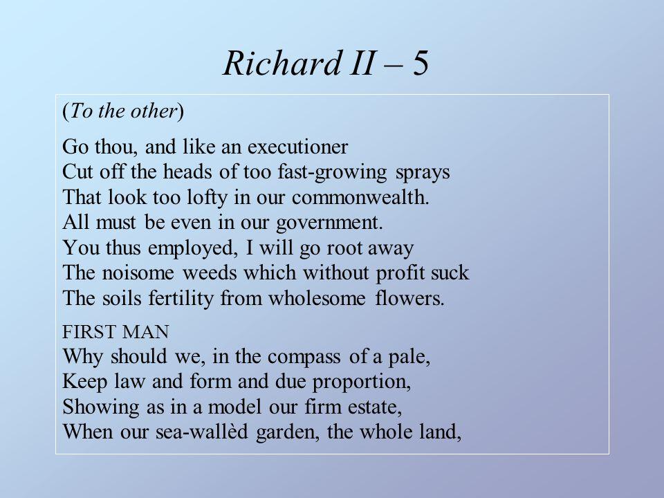 Richard II – 5 (To the other)