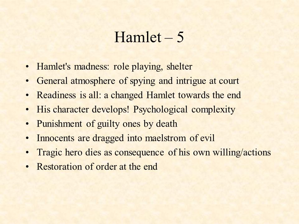 Hamlet – 5 Hamlet s madness: role playing, shelter