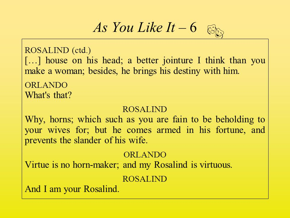 As You Like It – 6  ROSALIND (ctd.)