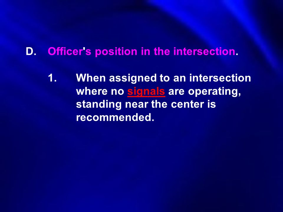 D. Officer s position in the intersection. 1