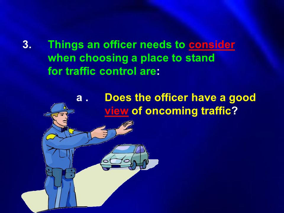 3. Things an officer needs to consider. when choosing a place to stand