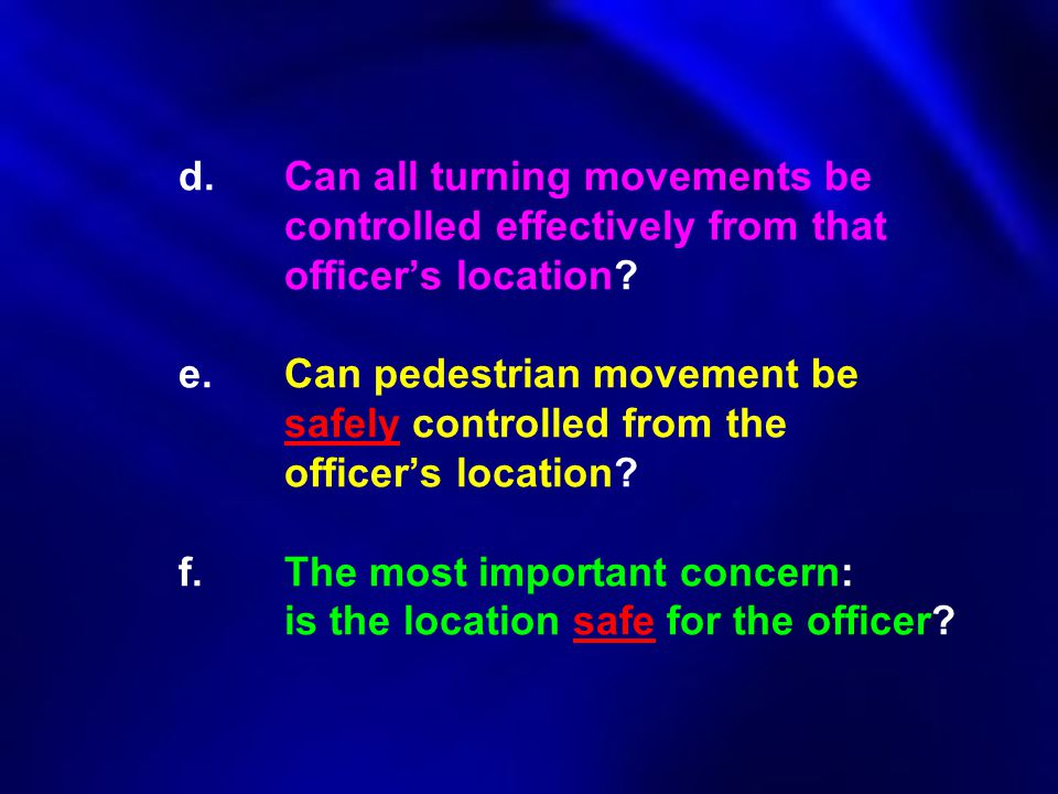d. Can all turning movements be. controlled. effectively from that