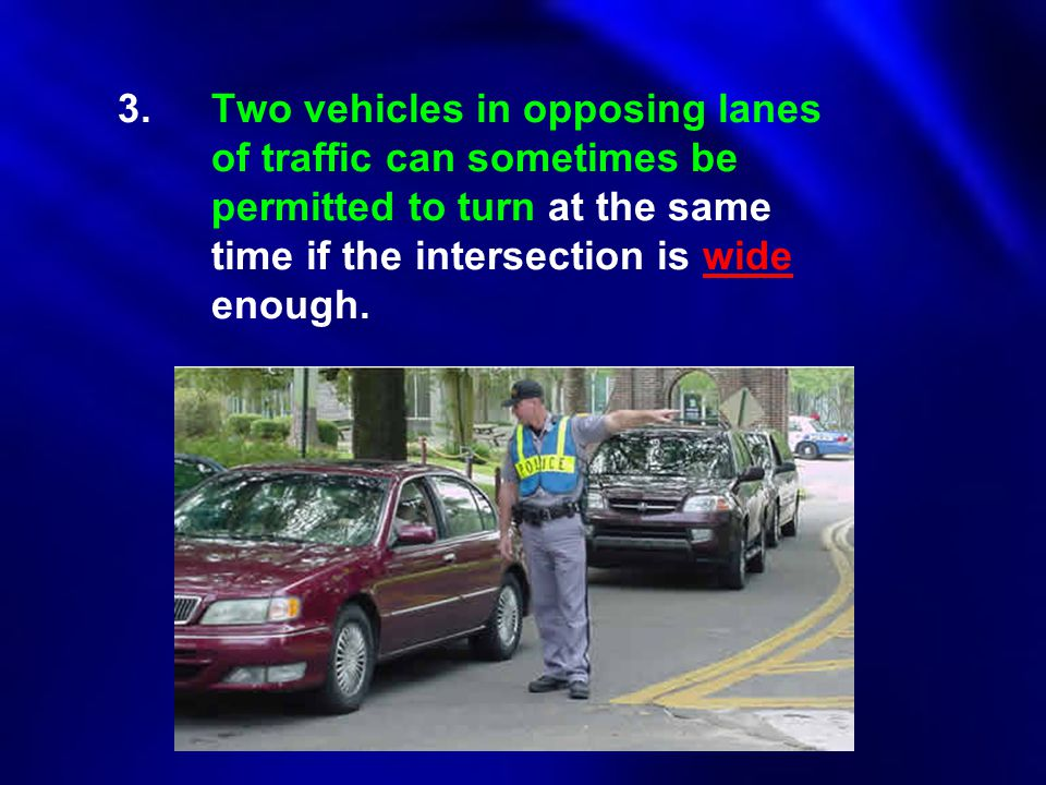 3. Two vehicles in opposing lanes. of traffic can sometimes be