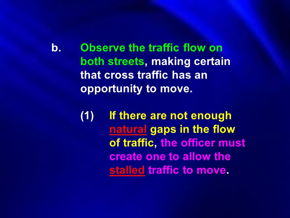 b. Observe the traffic flow on. both streets, making certain