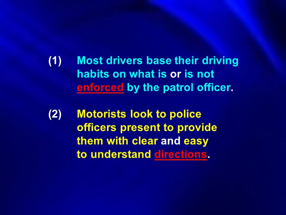 (1). Most drivers base their driving. habits on what is or is not