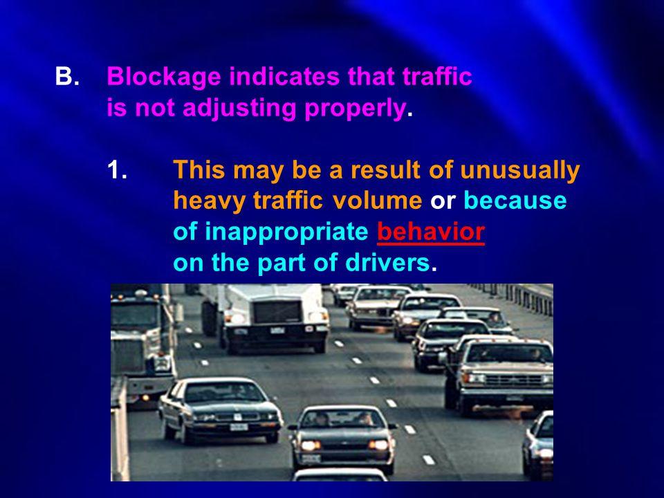 B. Blockage indicates that traffic. is not adjusting properly. 1