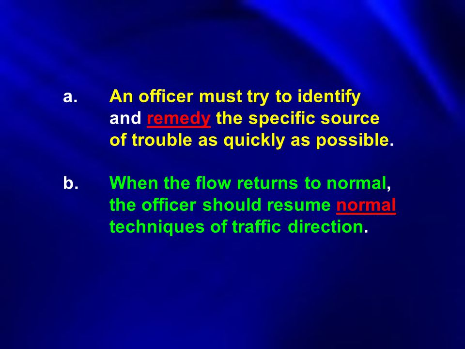 a. An officer must try to identify. and remedy the specific source