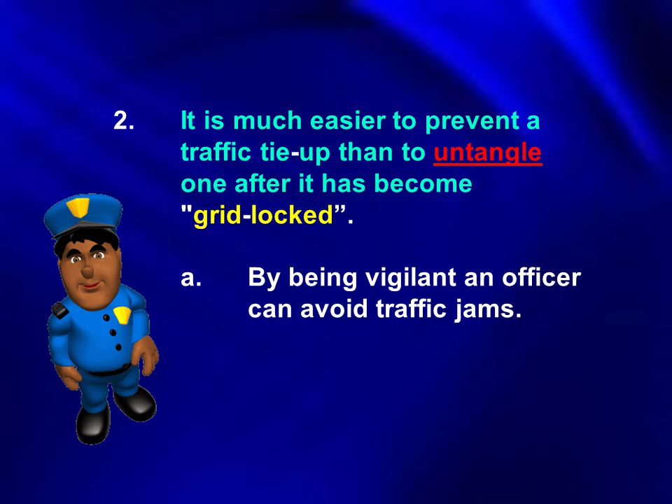 2. It is much easier to prevent a. traffic tie-up than to untangle
