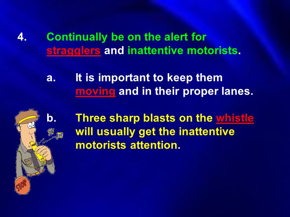4. Continually be on the alert for
