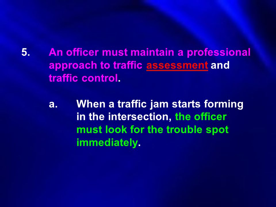 5. An officer must maintain a. professional
