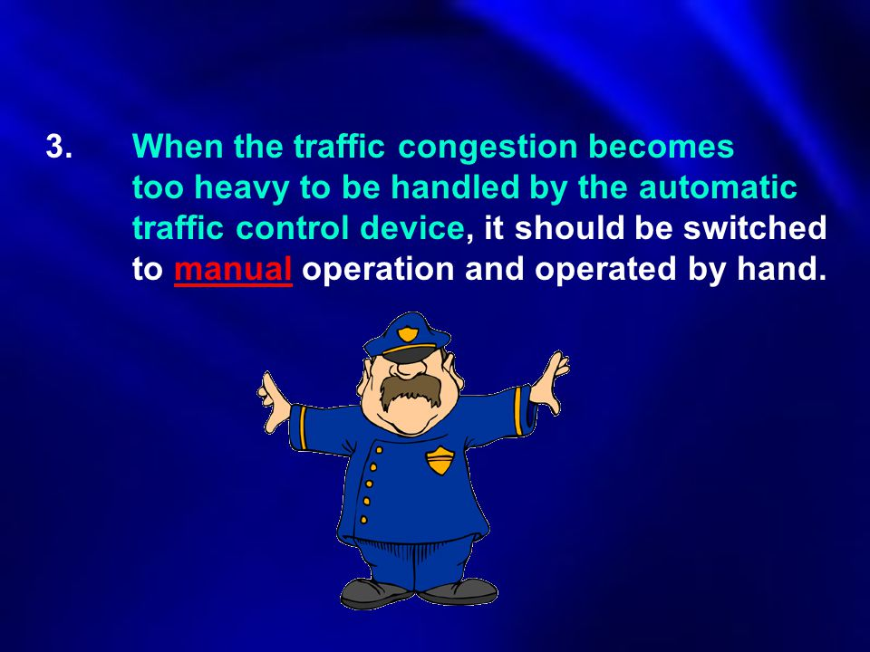 3. When the traffic congestion becomes