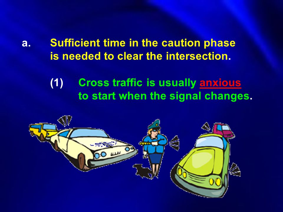a. Sufficient time in the caution phase