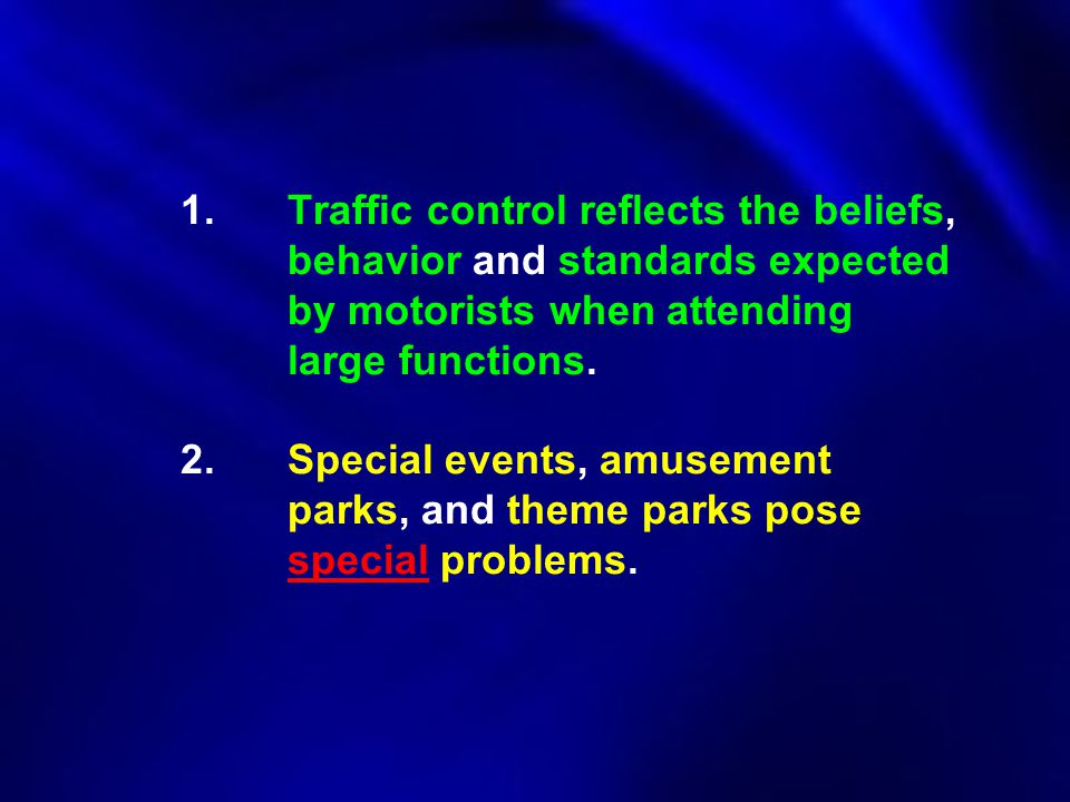 1. Traffic control reflects the beliefs,