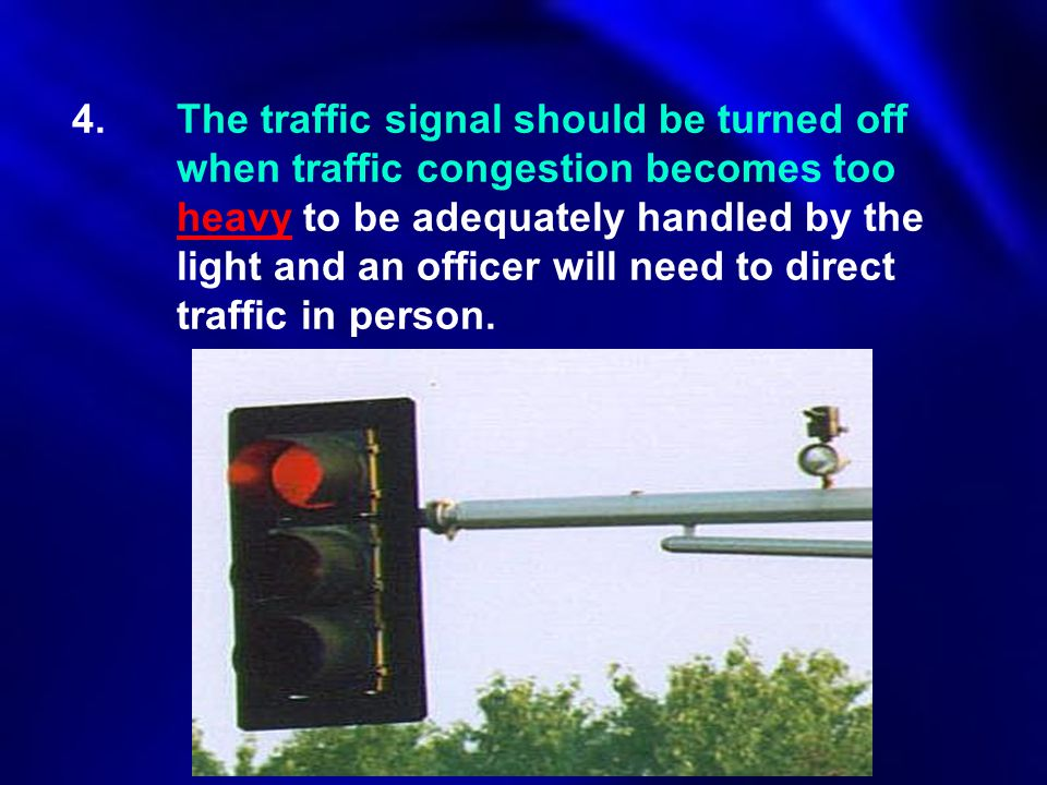 4. The traffic signal should be turned off