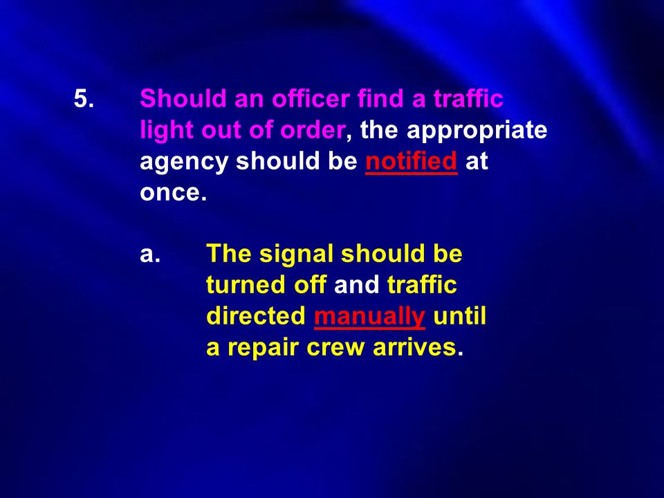 5. Should an officer find a traffic