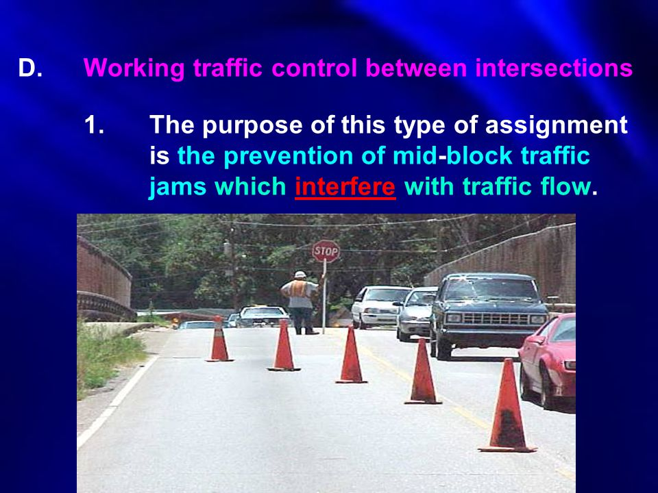 D. Working traffic control between intersections. 1