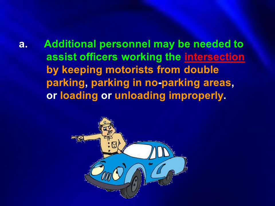 a. Additional personnel may be needed to