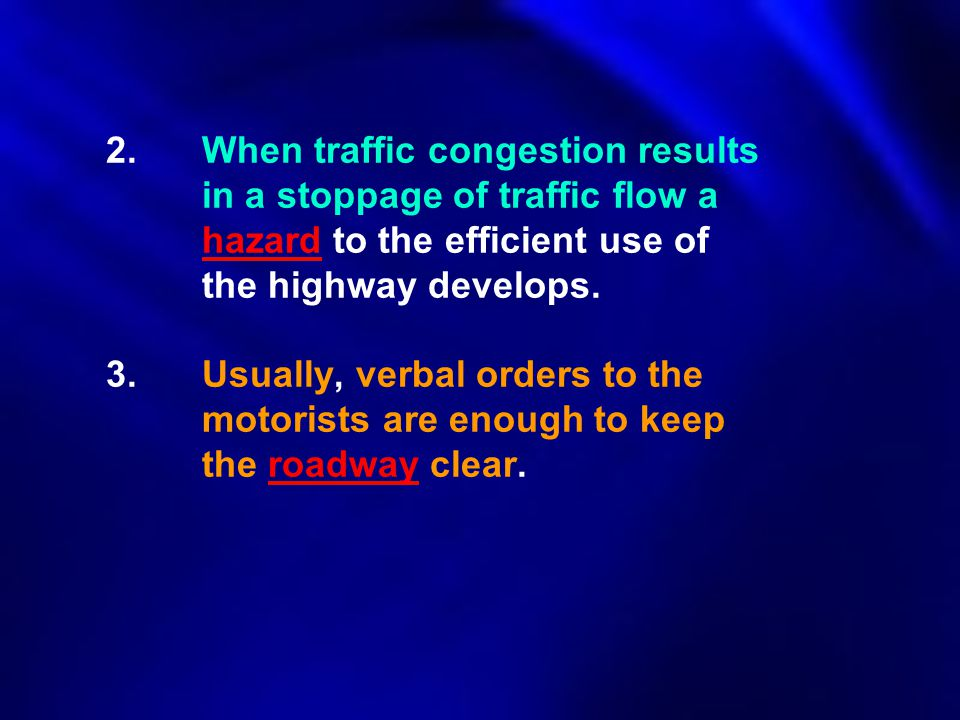 2. When traffic congestion results. in a stoppage of traffic flow a