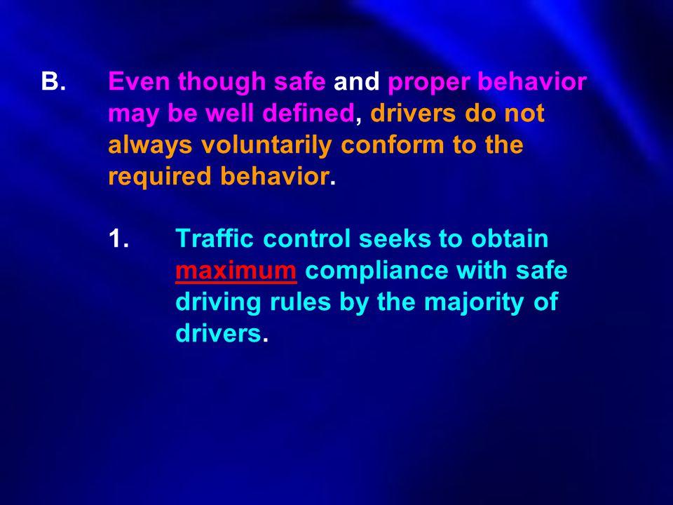 B. Even though safe and proper behavior