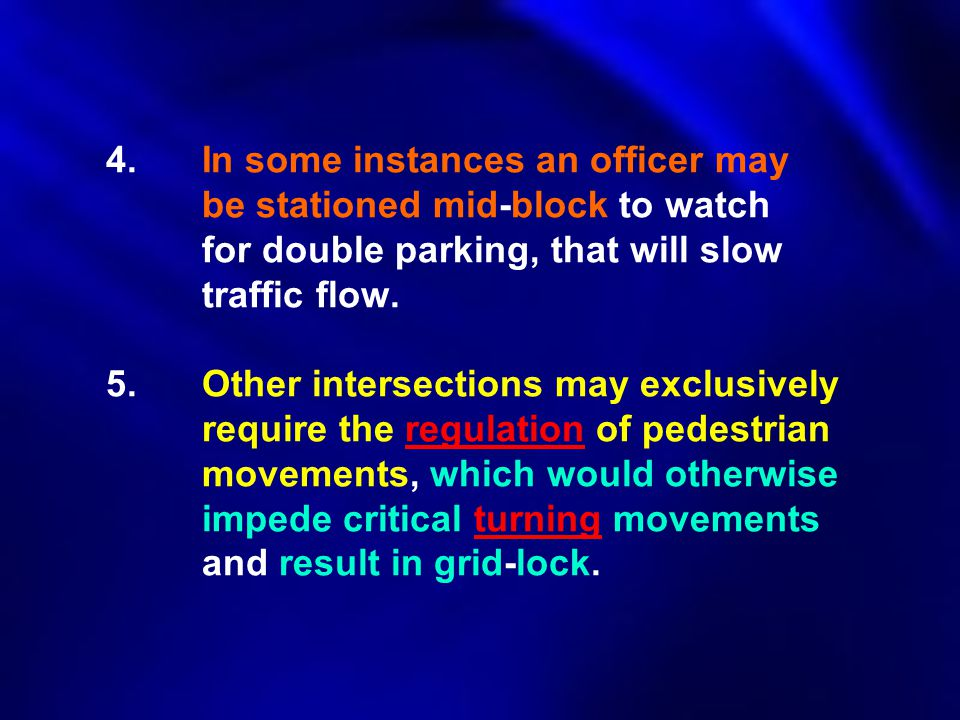 4. In some instances an officer may. be stationed mid‑block to watch